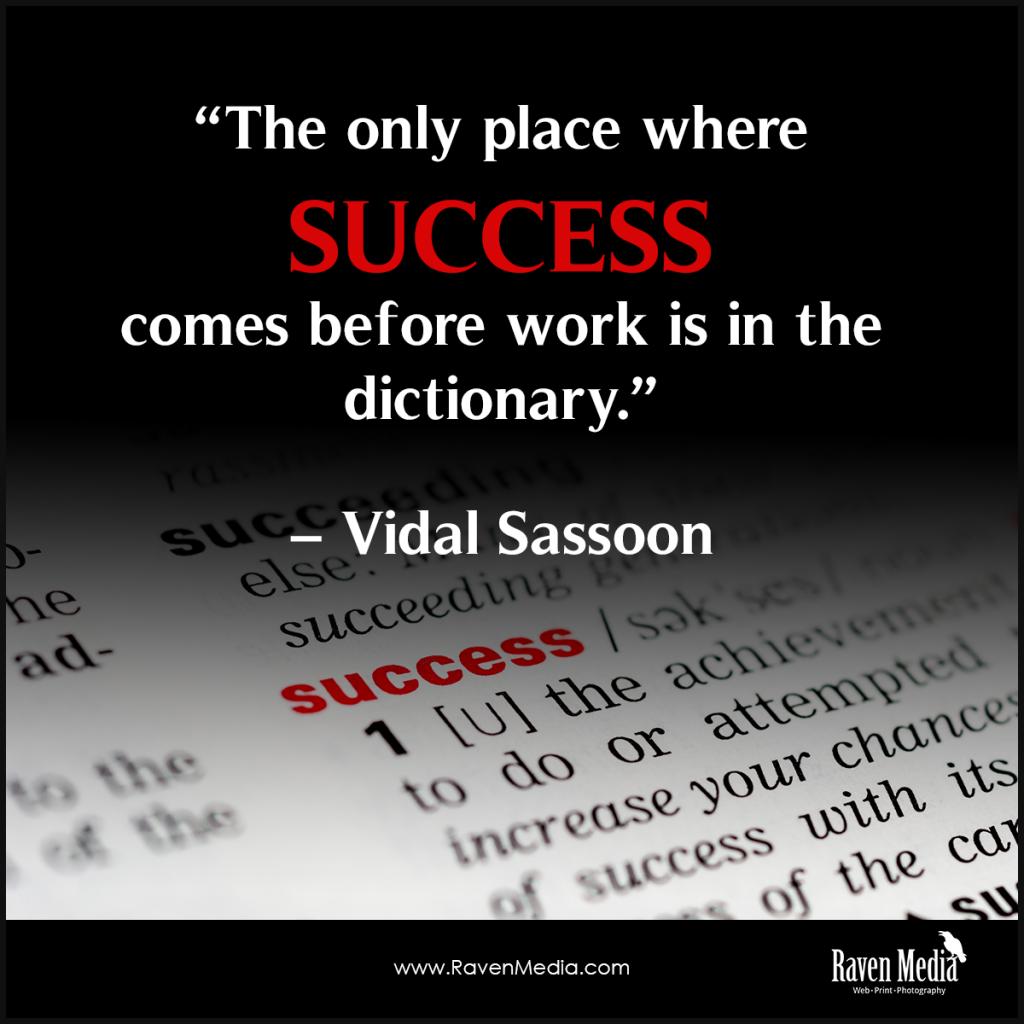 Success Requires Work…