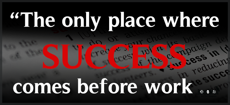 Success Requires Work…
